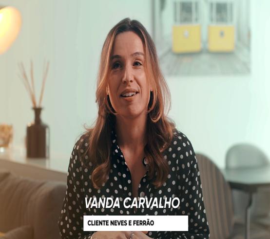 Vanda Carvalho - Cliente Neves & Ferrão